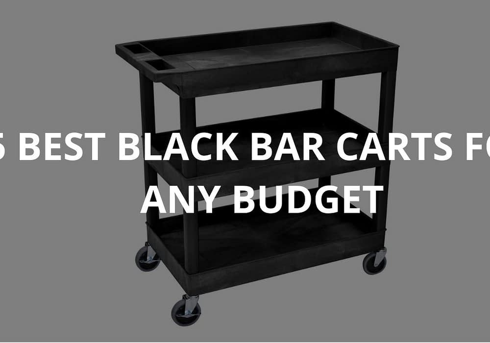 5 Best Black Bar Carts For Any Budget