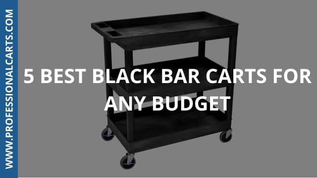 ProfessionalCarts - 5 Best Black Bar Carts For Any Budget