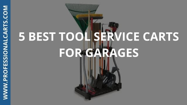 ProfessionalCarts - 5 Best Tool Service Carts For Garages