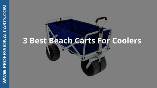 ProfessionalCarts - 3 Best Beach Carts For Coolers