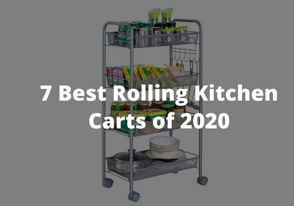7 Best Rolling Kitchen Carts of 2020