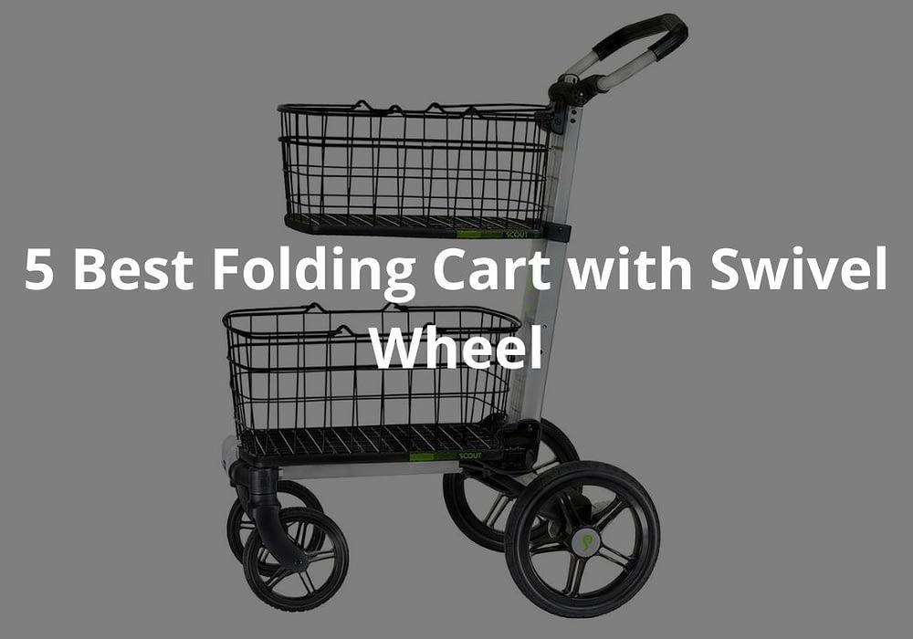 5 Best Folding Carts With Swivel Wheels