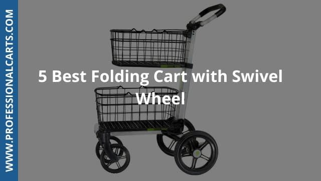 ProfessionalCarts - 5 Best Folding Carts With Swivel Wheels