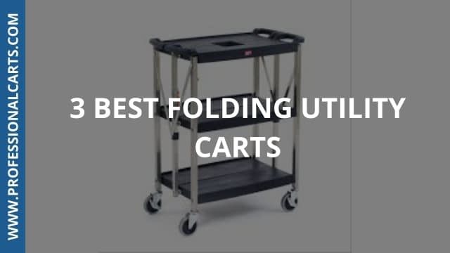 ProfessionalCarts - 3 Best Folding Utility Carts