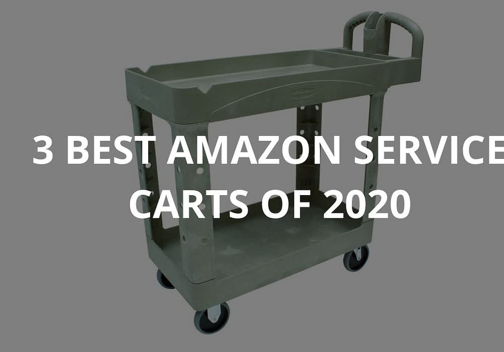 3 Best Amazon Service Carts Of 2020