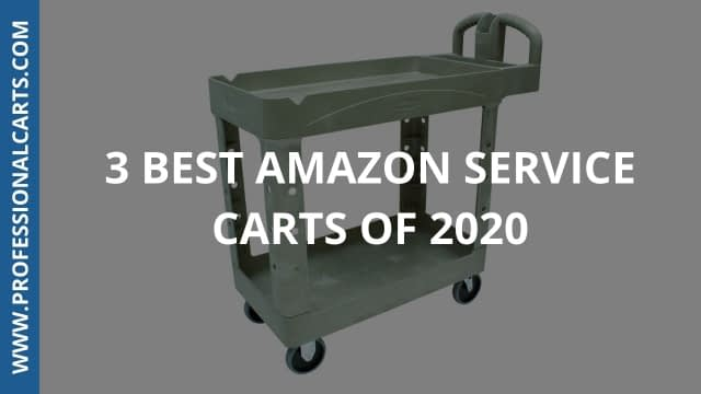 ProfessionalCarts - 3 Best Amazon Service Carts Of 2020