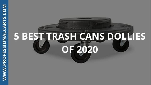 ProfessionalCarts - 5 Best Trash Can Dollies Of 2020