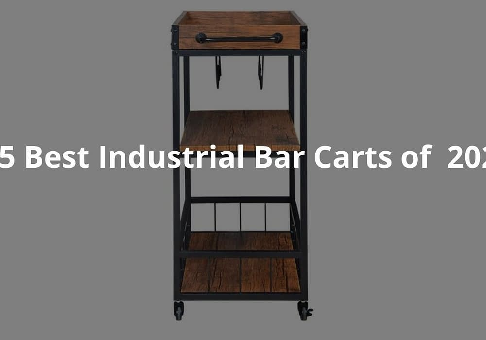5 Best Industrial Bar Carts of 2020
