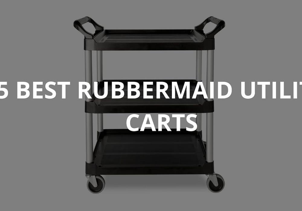 5 Best Rubbermaid Utility Carts