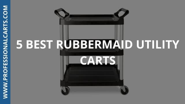 ProfessionalCarts - 5 Best Rubbermaid Utility Carts