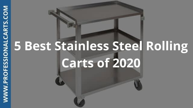 5 Best Stainless Steel Rolling Carts of 2020