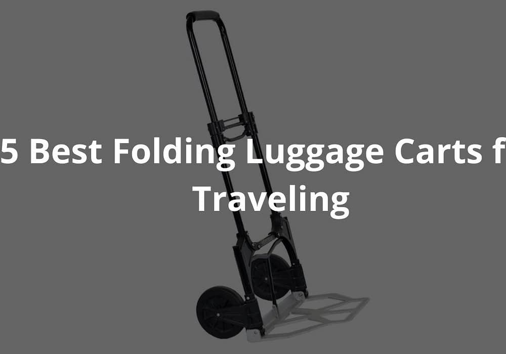 5 Best Folding Luggage Carts for Traveling