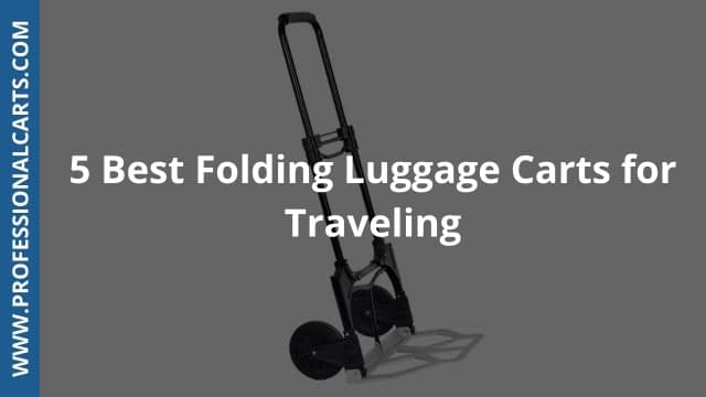 ProfessionalCarts -5 Best Folding Luggage Carts for Traveling