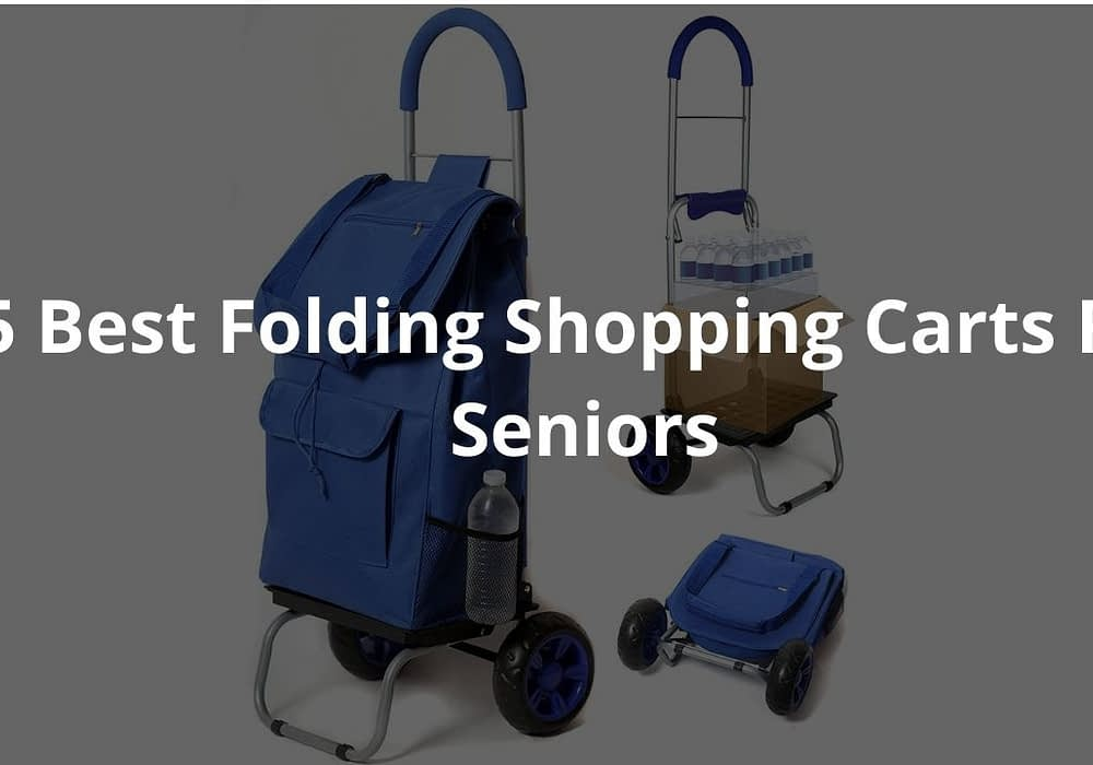 5 Best Folding Shopping Carts For Seniors