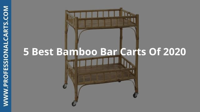 ProfessionalCarts - 5 Best Bamboo Bar Carts Of 2020
