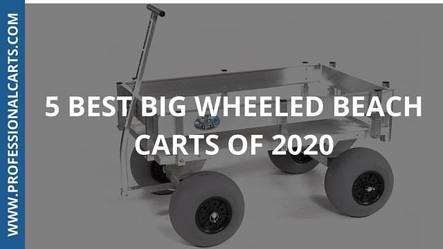 ProfessionalCarts - 5 Best Big Wheeled Beach Carts of 2020