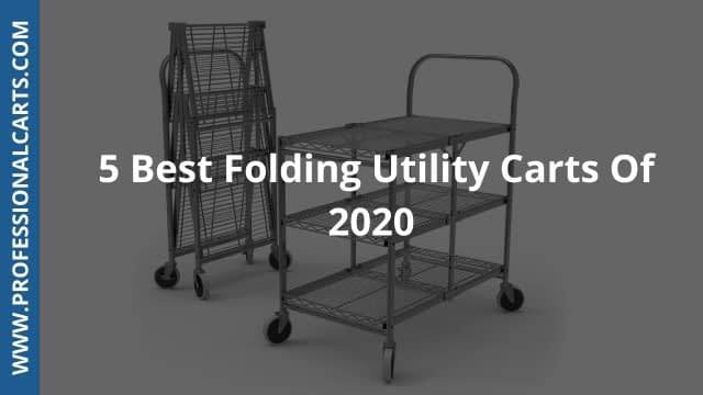 Porfessionalcarts- 5 Best Folding Utility Carts Of 2020