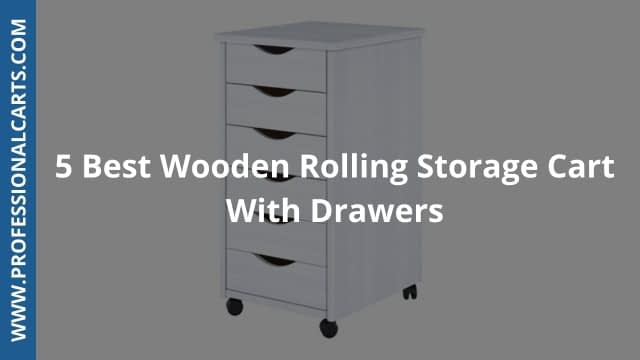 Professional carts - Best Wooden Rolling Carts With Drawers