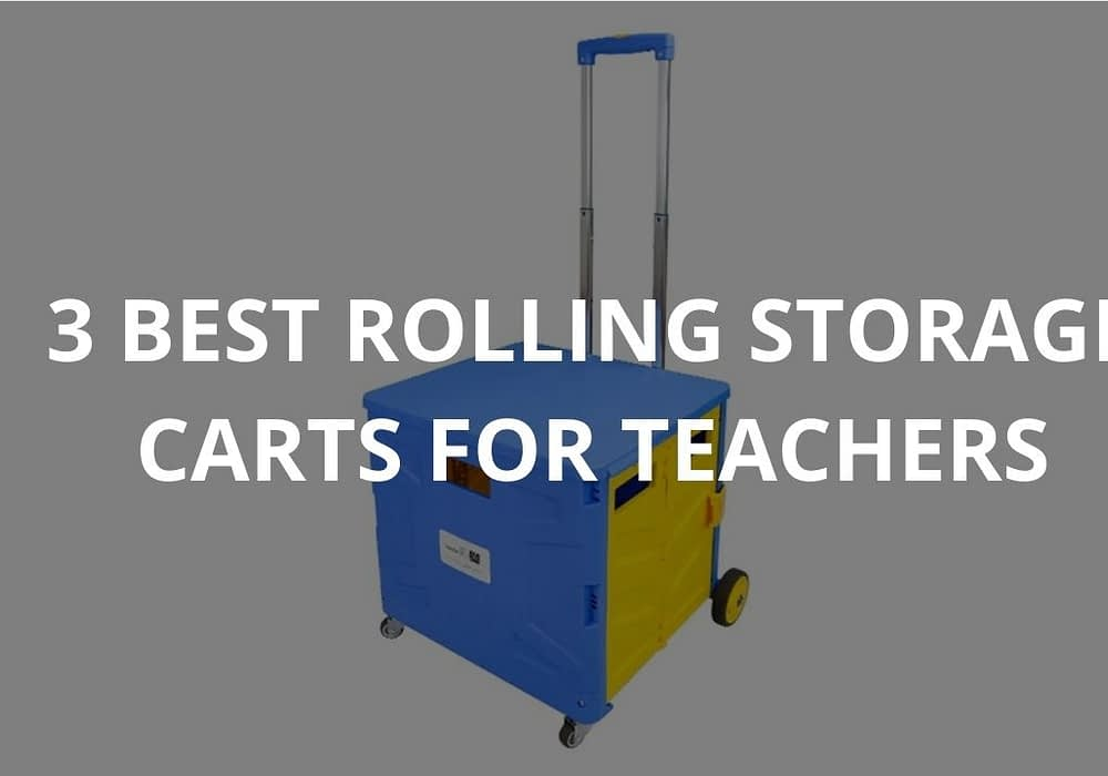 3 Best Rolling Storage Carts For Teachers