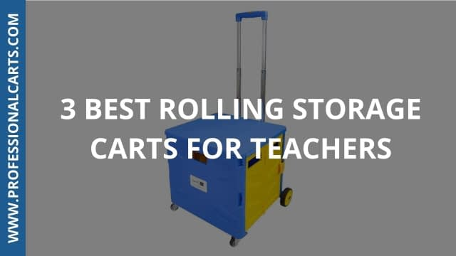 ProfessionalCarts - 3 Best Rolling Storage Carts For Teachers