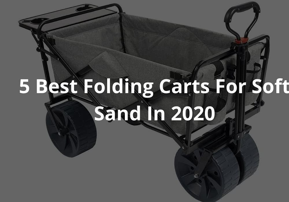 5 Best Folding Carts For Soft Sand In 2020