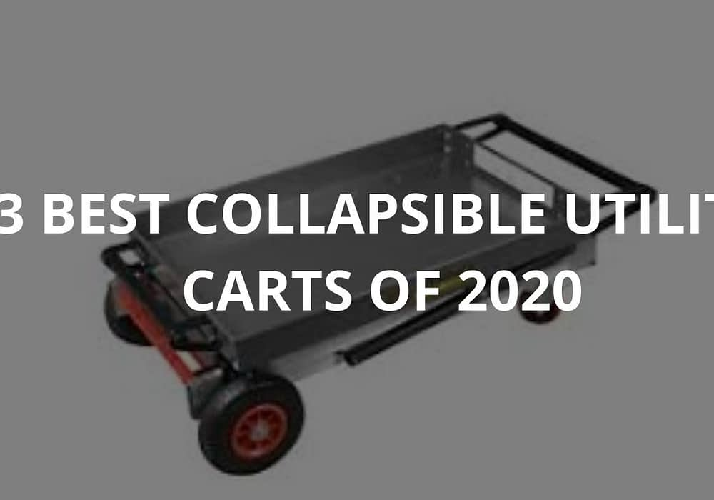 3 Best Collapsible Utility Carts of 2020