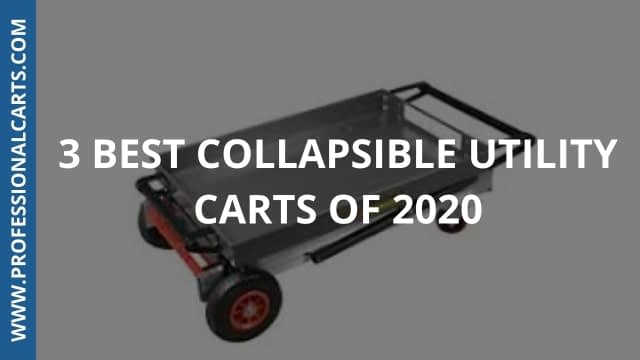 ProfessionalCarts - 3 Best Collapsible Utility Carts of 2020