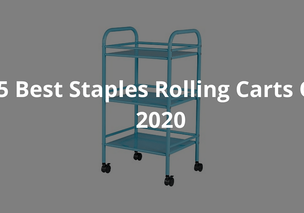 5 Best Staples Rolling Carts Of 2020