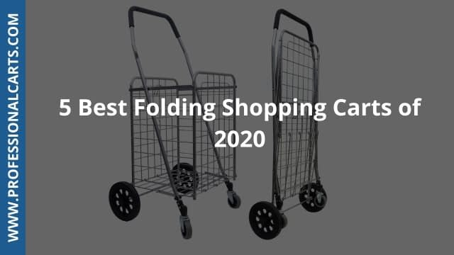 ProfessionalCarts-5 Best Folding Shopping Carts Of 2020