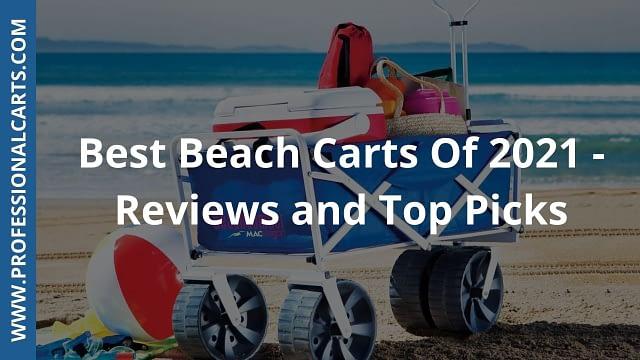 ProfessionalCarts -Best Beach Carts of 2021- Reviews & Top Pics