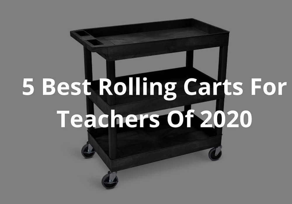 5 Best Rolling Carts For Teachers Of 2020