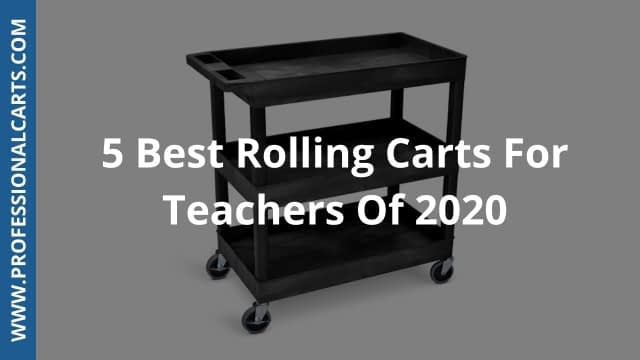 ProfessionalCarts - 5 Best Rolling Carts for Teachers-of-2020