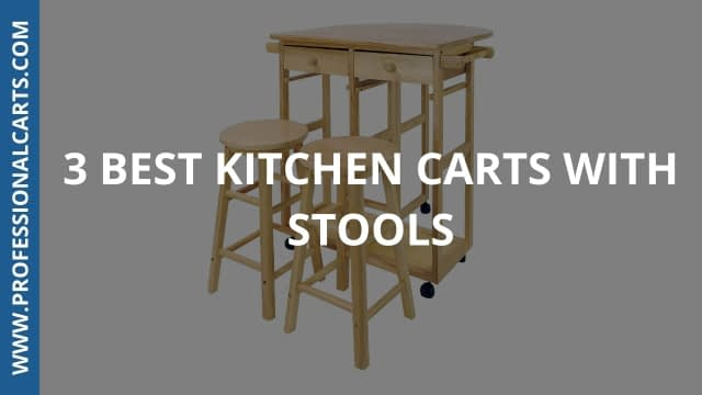 ProfessionalCarts - 3 Best Kitchen Carts With Stools