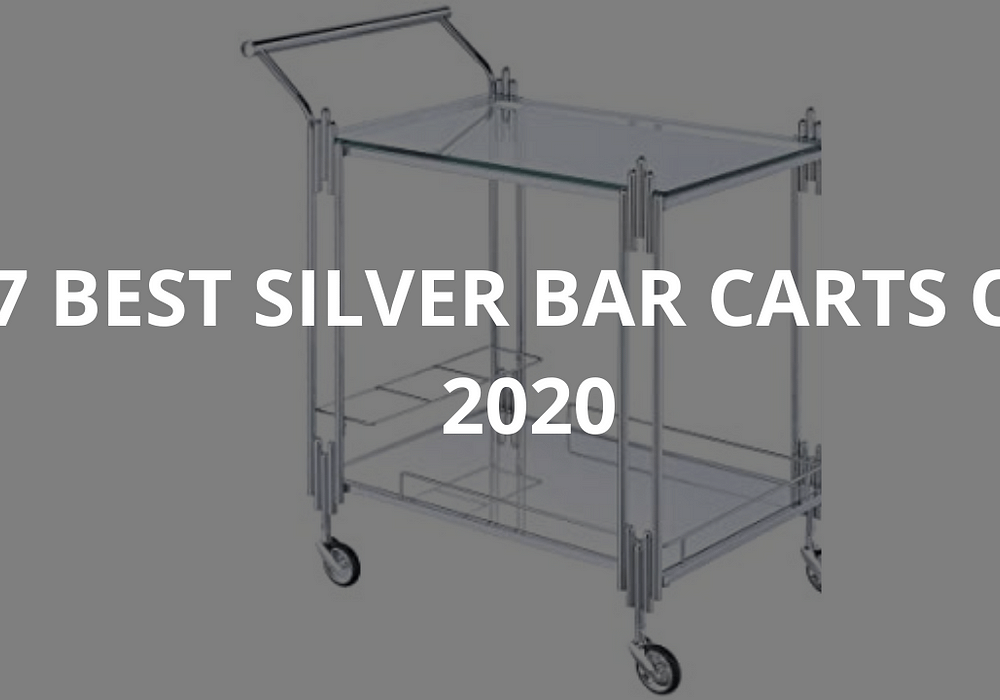 7 Best Silver Bar Carts of 2020