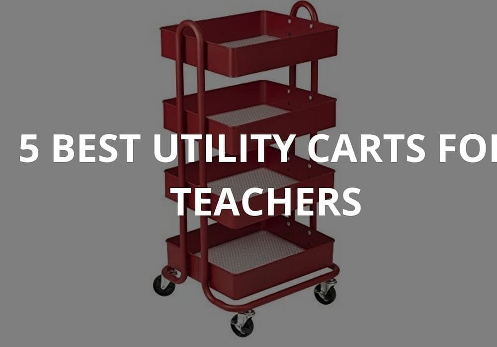 5 Best Utility Carts For Teachers
