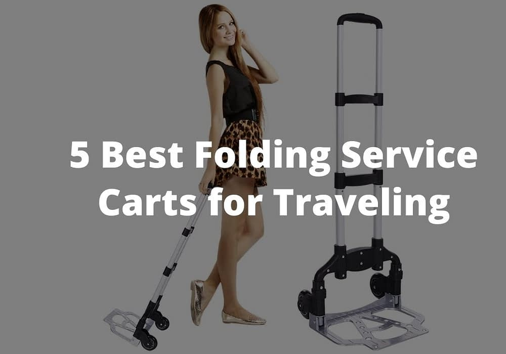 5 Best Folding Service Carts for Traveling
