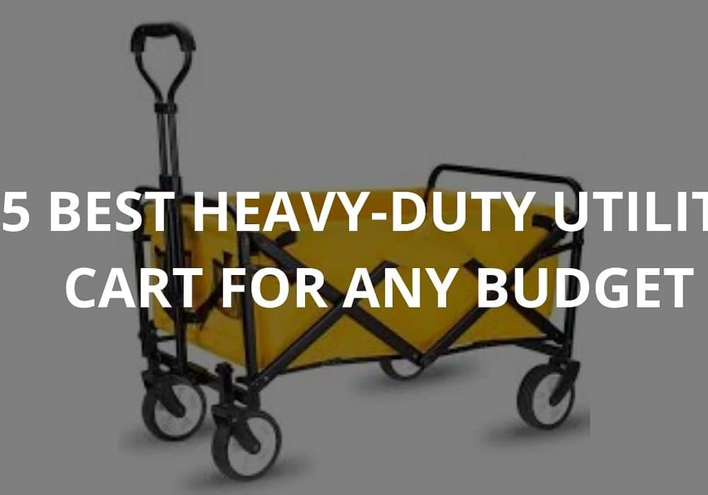 5 Best Heavy-duty Utility Carts For Any Budget