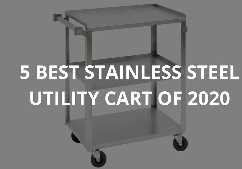 5 Best Stainless Steel Utility Carts of 2020