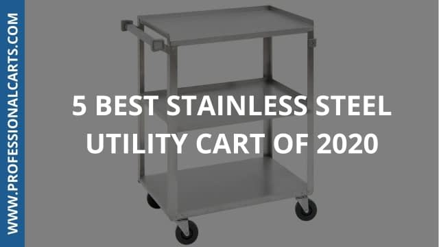 ProfessionalCarts - 5 Best Stainless Steel Utility Carts of 2020