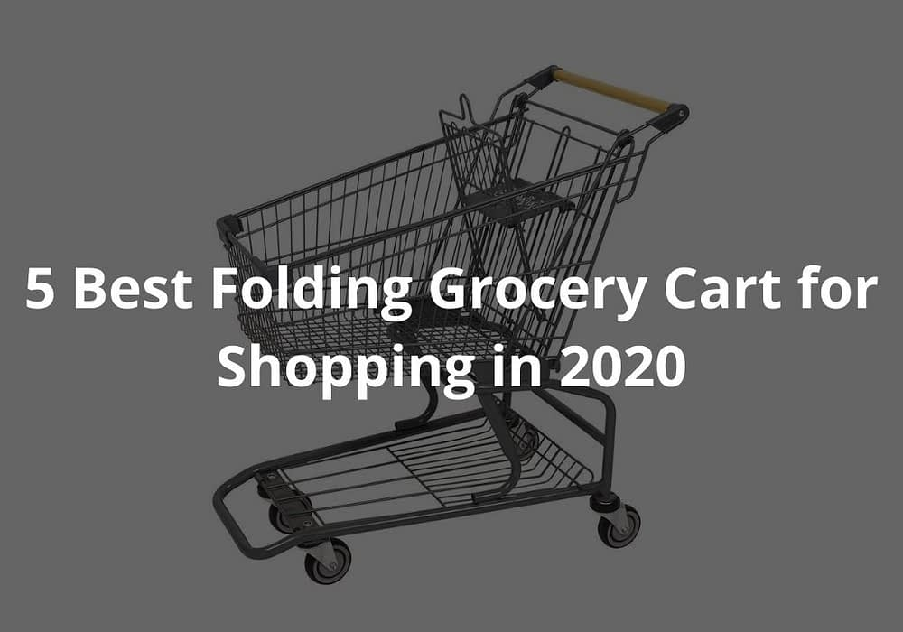 5 Best Folding Carts for Grocery Shopping in 2020