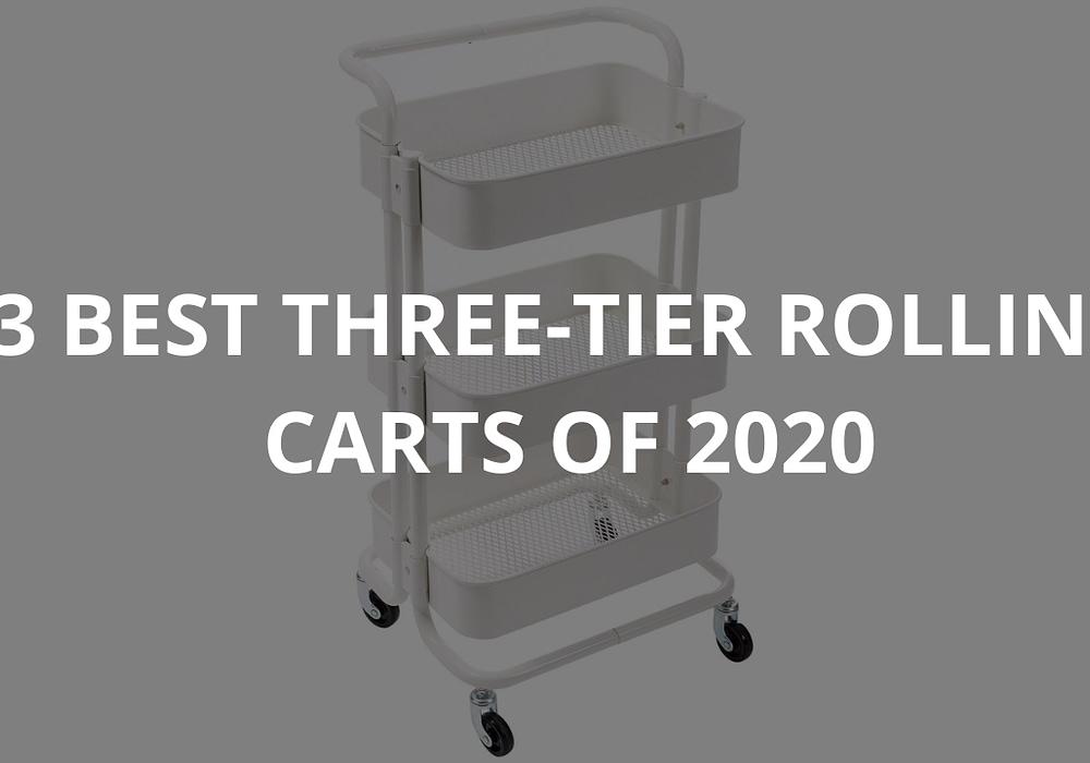 5 Best 3 Tier Rolling Carts of 2020