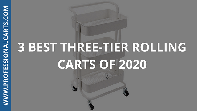 ProfessionalCarts -5 Best 3 Tier Rolling Carts of 2020