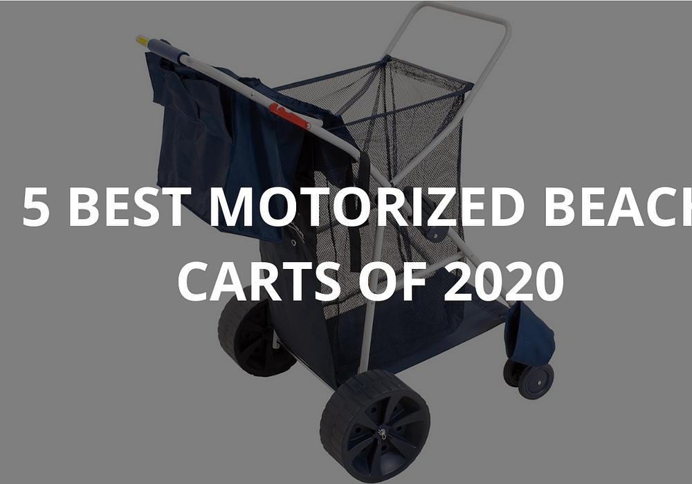 5 Best Motorized Beach Carts of 2020