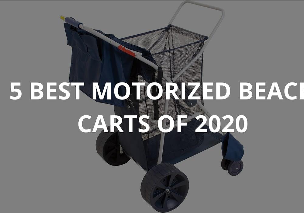 5 Best Motorized Beach Carts of 2020