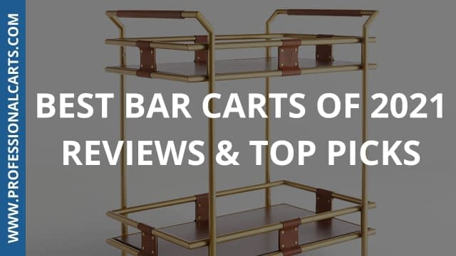 Best Bar Carts of 2021 – Reviews & Top Picks