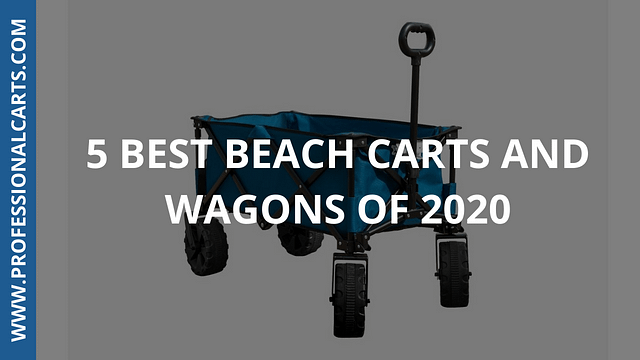 ProfessionalCarts - 5 Best Beach Carts and Wagons of 2020