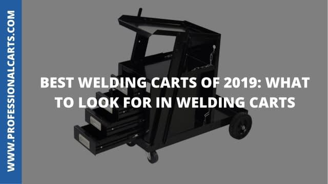 Best Welding Carts Of 2019 - What To Look For In Welding Carts
