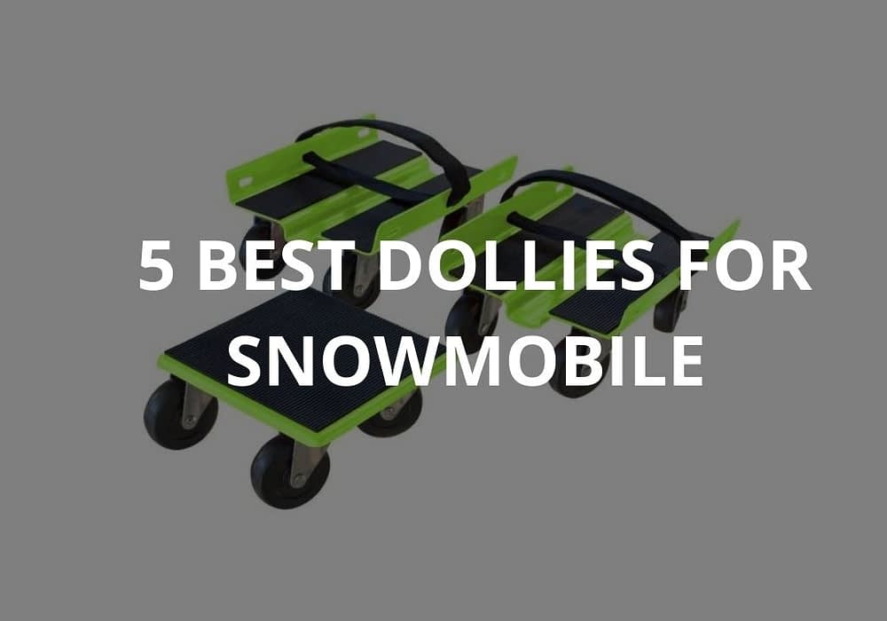 5 Best Dollies For Snowmobile