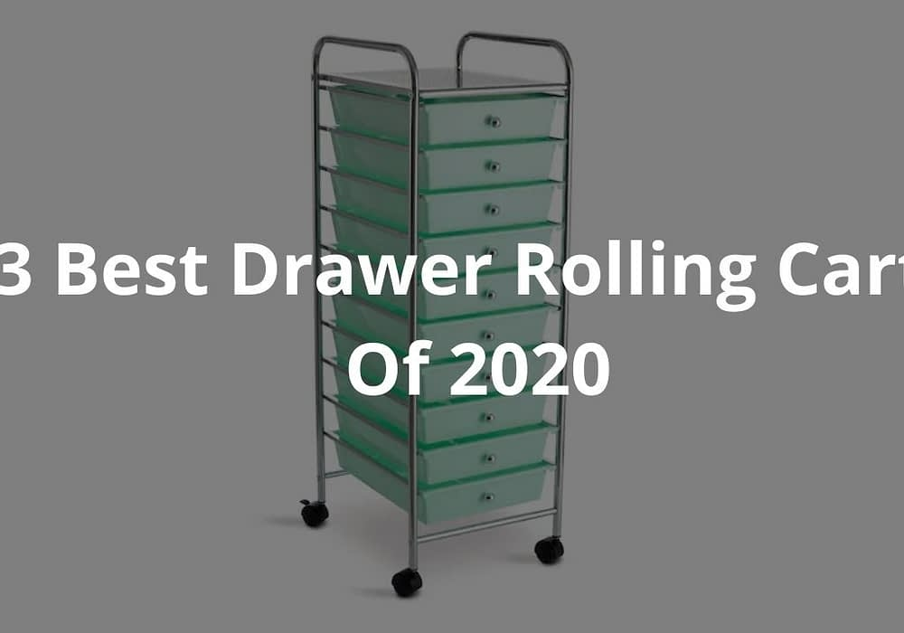 3 Best Drawer Rolling Carts Of 2020