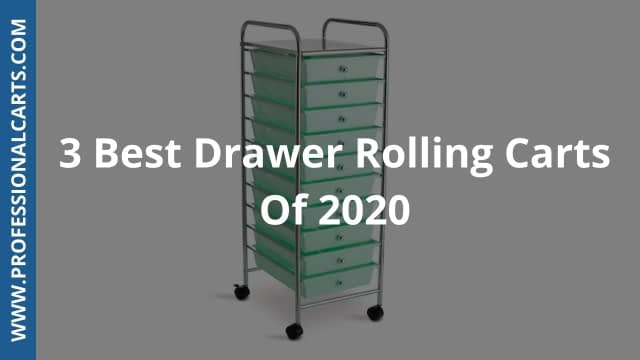 ProfessionalCarts -3 Best Drawer Rolling Carts Of 2020
